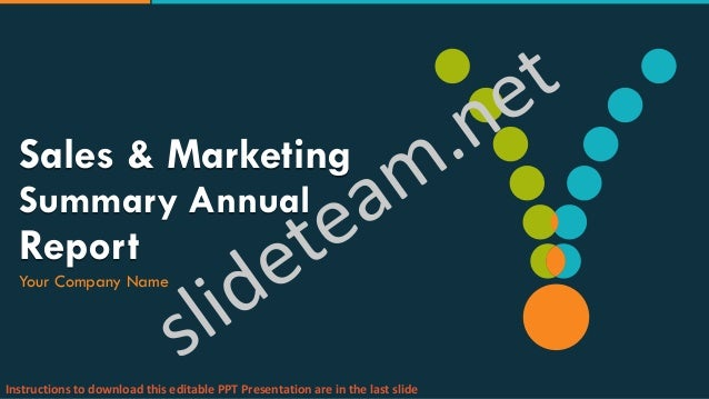 Sales & Marketing Summary Annual Report Your Company Name Instructions to download this editable PPT Presentation are in t...