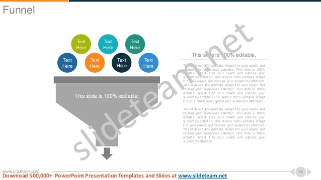 WWW.COMPANY.COM 59 This slide is 100% editable. Adapt it to your needs and capture your audience's attention. This slide i...