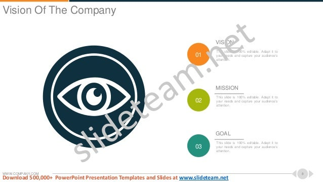 WWW.COMPANY.COM 8 VISION This slide is 100% editable. Adapt it to your needs and capture your audience's attention. 01 MIS...