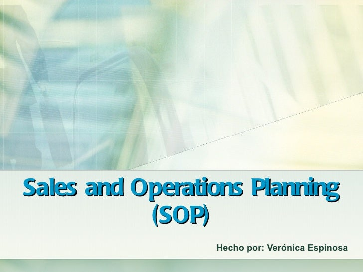 Sales and Operations Planning (SOP) Hecho por: Verónica Espinosa