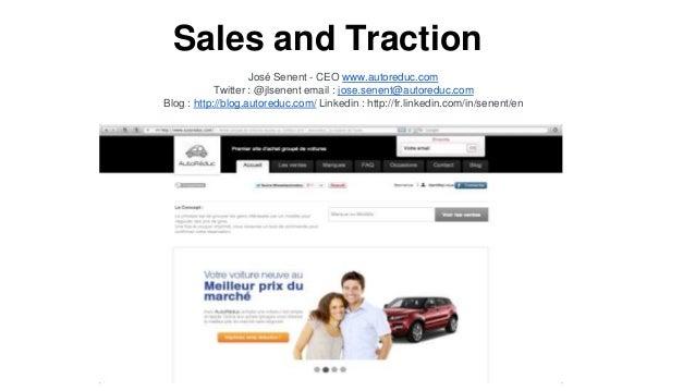 Sales and Traction José Senent - CEO www.autoreduc.com Twitter : @jlsenent email : jose.senent@autoreduc.com Blog : http:/...