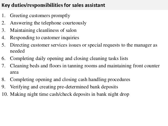 This sales assistant job description template is optimized for posting your sales job on online job boards or careers pages. We are looking for a competitive retail Sales Assistant to help customers identify and purchase products they desire. Sales assistant duties include selling, restocking and merchandising.