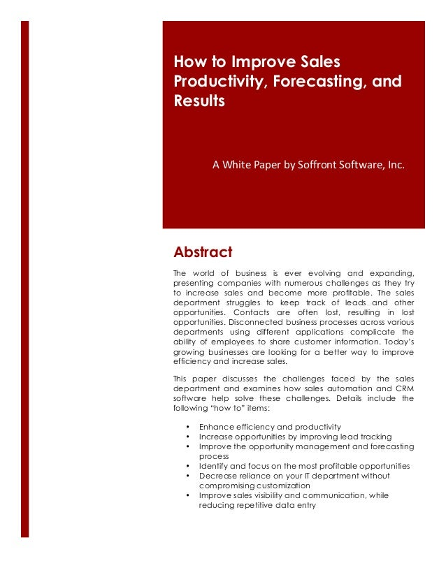 How to Improve Sales Productivity, Forecasting, and Results     A  White  Paper  by  Soffront  Software,  In...