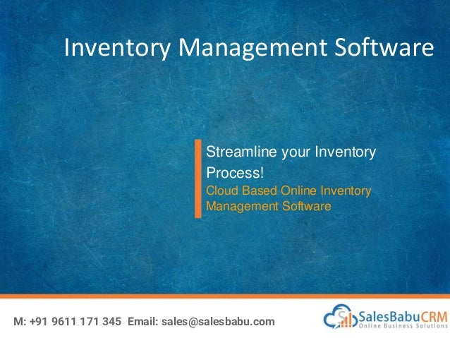 Inventory Management Software Streamline your Inventory Process! Cloud Based Online Inventory Management Software M: +91 9...