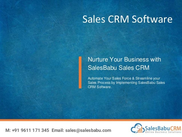 Sales CRM Software Nurture Your Business with SalesBabu Sales CRM Automate Your Sales Force & Streamline your Sales Proces...
