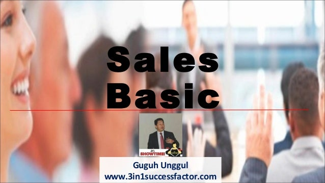 Sales Basic Guguh Unggul www.3in1successfactor.com