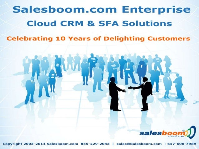             Since 2003 Salesboom.com™ has been a global leader in Enterprise Cloud Customer Relationship Managemen...