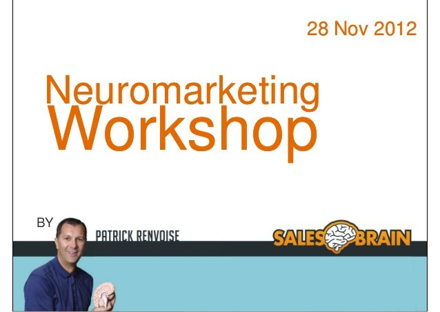 28 Nov 2012              Neuromarketing               Workshop        BY© Copyright   2002-2010   SalesBrain