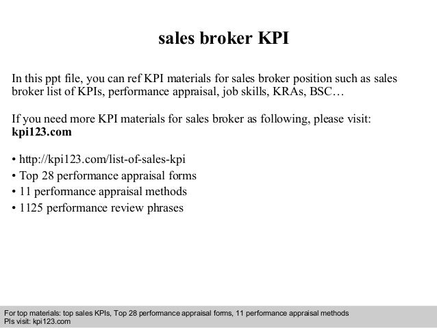 sales broker KPI  In this ppt file, you can ref KPI materials for sales broker position such as sales  broker list of KPIs...