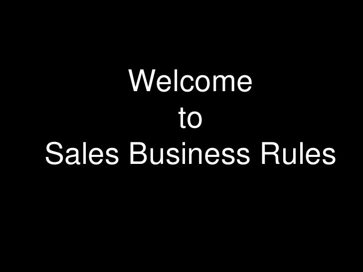 Welcome         toSales Business Rules