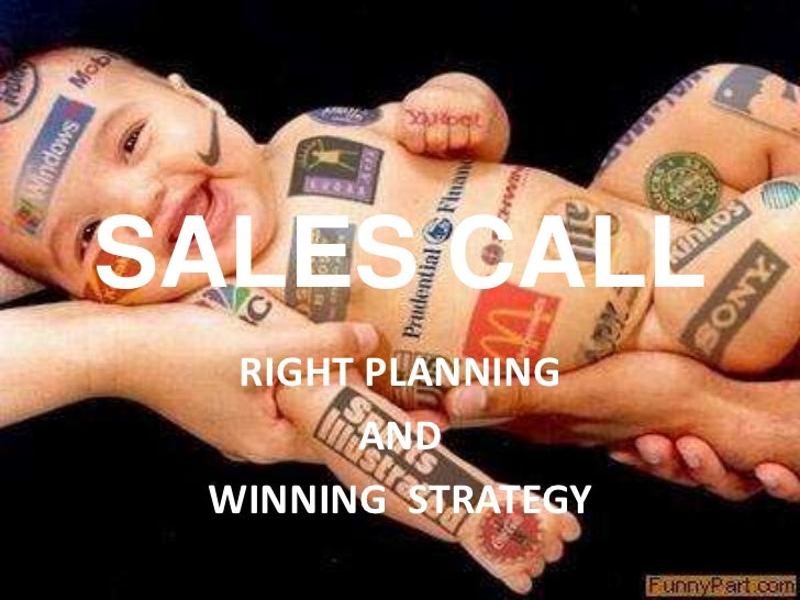 SALES CALL<br />RIGHT PLANNING<br />AND<br />WINNING  STRATEGY<br />