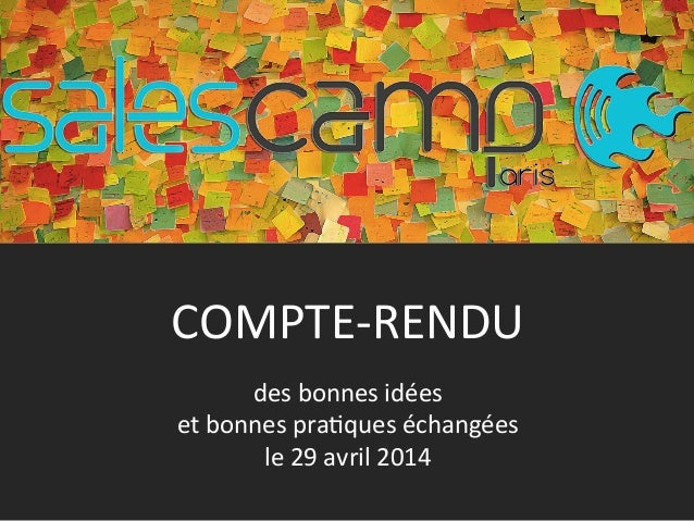 COMPTE-‐RENDU  des  bonnes  idées  et  bonnes  pra9ques  échangées  le  29  avril  2014