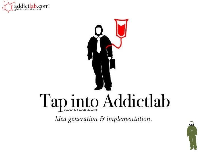 Idea generation & implementation.