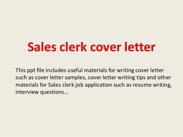 Attractive Sales Clerk Cover Letter This Ppt File Includes Useful Materials For  Writing Cover Letter Such As ...