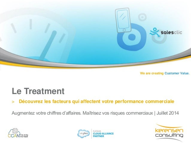 We are creating Customer Value. Le Treatment > Découvrez les facteurs qui affectent votre performance commerciale Augmente...