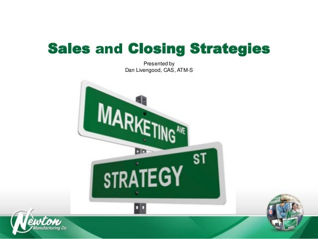Sales and Closing Strategies Presented by Dan Livengood, CAS, ATM-S
