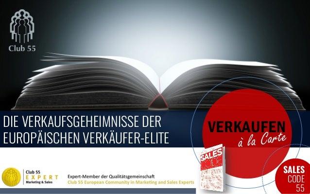 SALES CODE 55 DIE VERKAUFSGEHEIMNISSE DER EUROPÄISCHEN VERKÄUFER-ELITE VERKAUFEN à la Carte