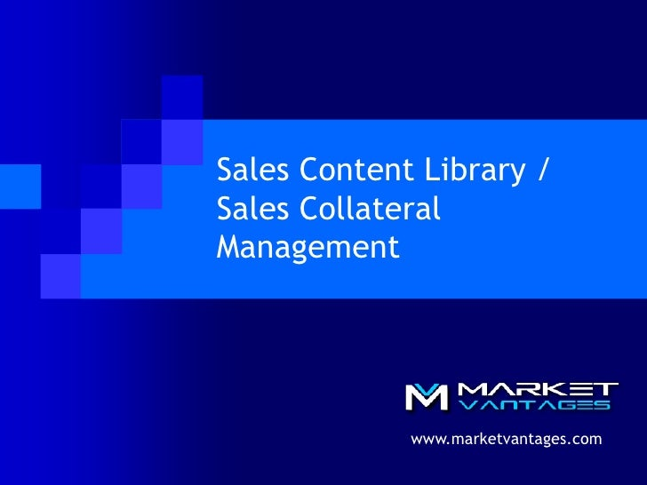 Sales Content Library / Sales Collateral Management<br />www.marketvantages.com<br />