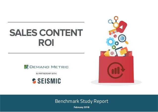 SALES CONTENT ROI Benchmark Study Report February 2018
