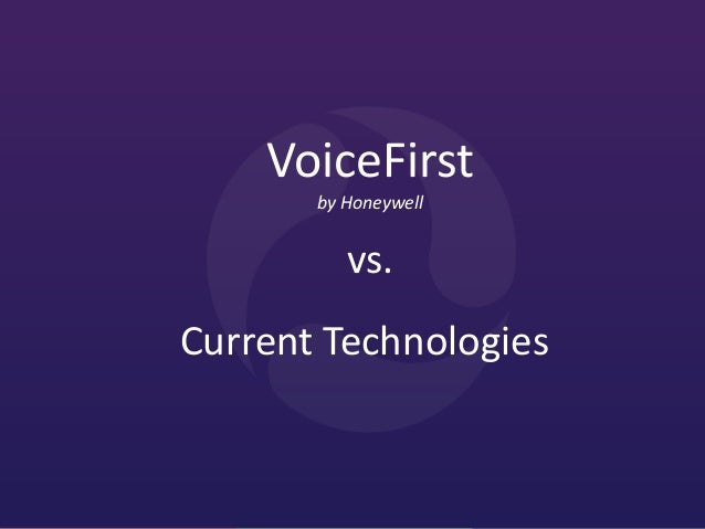 VoiceFirst by Honeywell  vs. Current Technologies