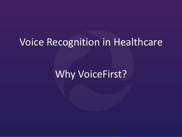 Why VoiceFirst? Voice Recognition in Healthcare