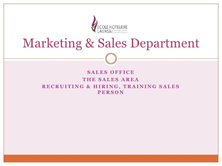 Marketing & Sales Department              SALES OFFICE             THE SALES AREA   RECRUITING & HIRING, TRAINING SALES   ...