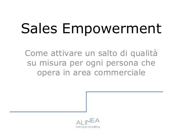 Sales Empowerment Come attivare un salto di qualità su misura per ogni persona che opera in area commerciale