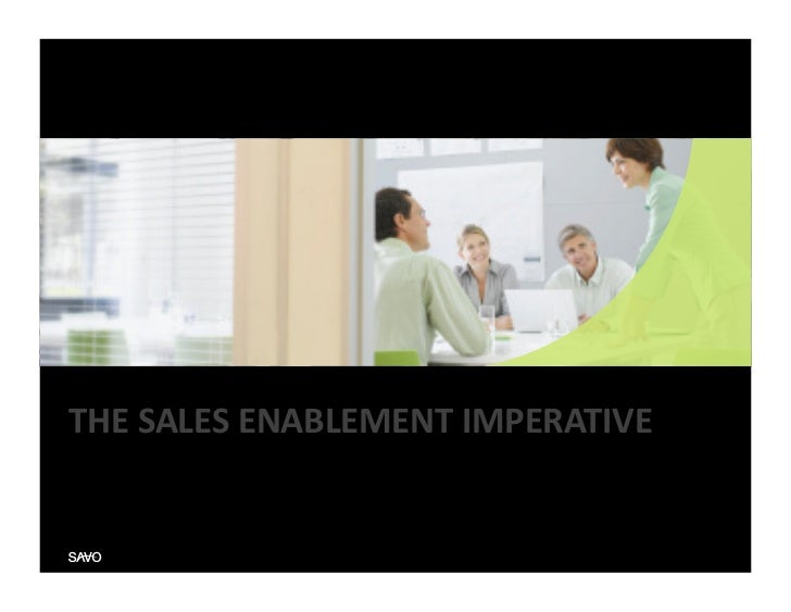 THE	  SALES	  ENABLEMENT	  IMPERATIVE