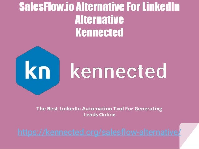 https://kennected.org/salesflow-alternative/ The Best LinkedIn Automation Tool For Generating Leads Online