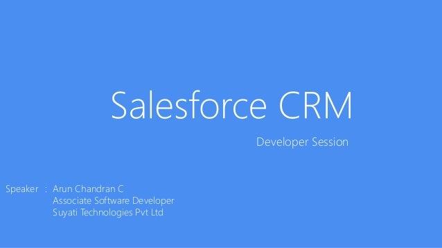 Developer Session  Speaker : Arun Chandran C  Associate Software Developer  Suyati Technologies Pvt Ltd
