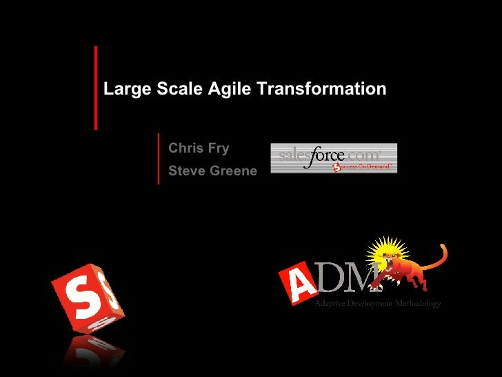 Large Scale Agile Transformation Chris Fry Steve Greene