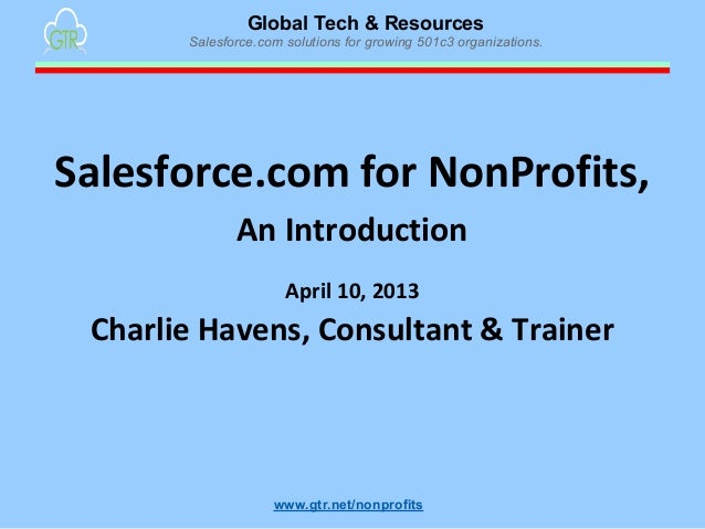 Global Tech & ResourcesSalesforce.com solutions for growing 501c3 organizations.www.gtr.net/nonprofitsSalesforce.com for N...