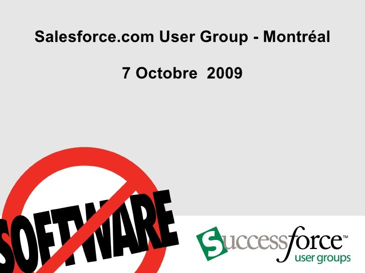 Salesforce.com User Group - Montréal 7 Octobre  2009