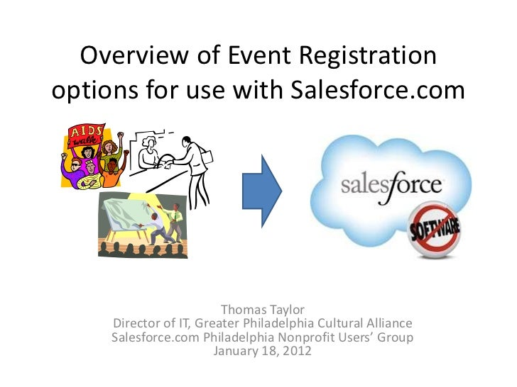 Overview of Event Registrationoptions for use with Salesforce.com                         Thomas Taylor     Director of IT...
