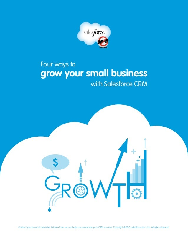 Contact your account executive to learn how we can help you accelerate your CRM success. Copyright ©2013, salesforce.com, ...