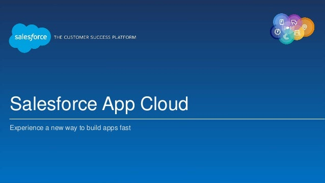 Salesforce App Cloud Experience a new way to build apps fast