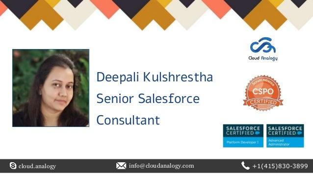 cloud.analogy info@cloudanalogy.com +1(415)830-3899 Deepali Kulshrestha Senior Salesforce Consultant