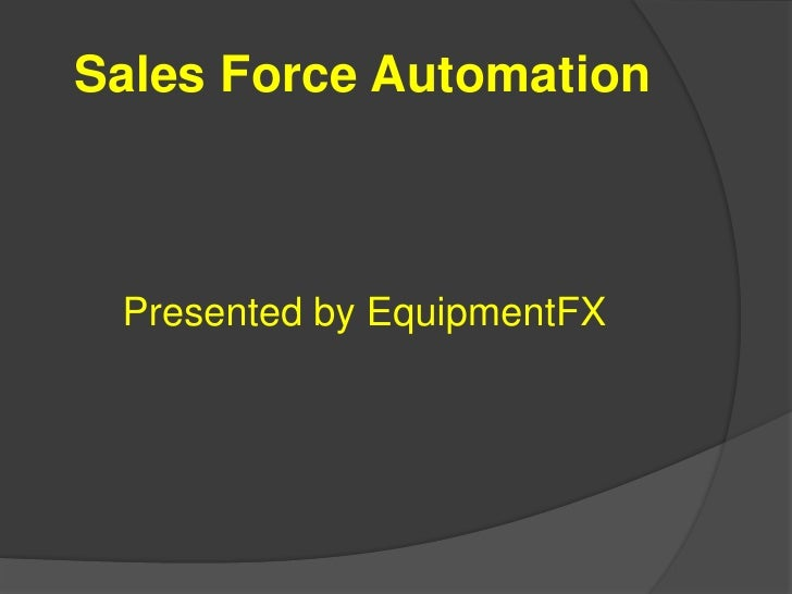 Sales Force Automation<br />Presented by EquipmentFX<br />