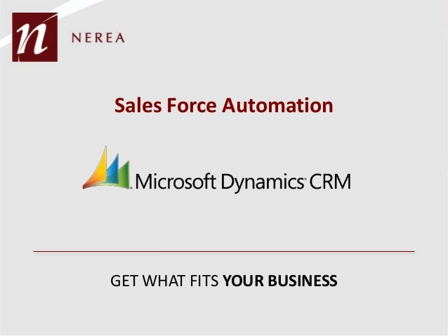 Sales Force AutomationGET WHAT FITS YOUR BUSINESS