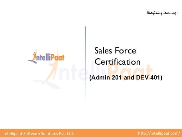 http://intellipaat.com/Intellipaat Software Solutions Pvt. Ltd. Redefining Learning ! Sales Force Certification (Admin 201...