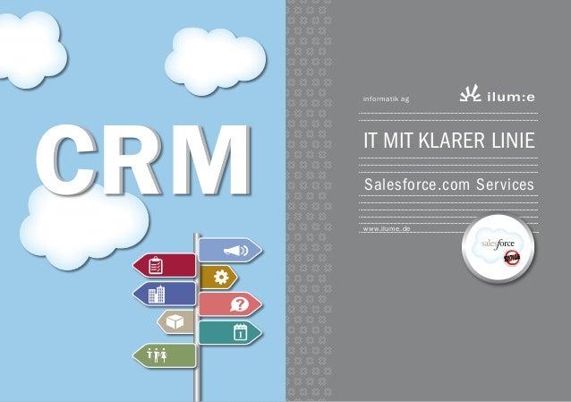 IT mit klarer Linie Salesforce.com Services informatik ag www.ilume.de