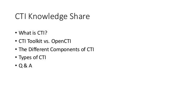 CTI Knowledge Share • What is CTI? • CTI Toolkit vs. OpenCTI • The Different Components of CTI • Types of CTI • Q & A