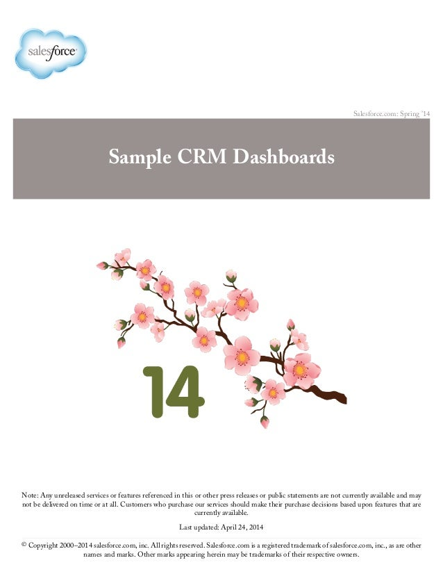 Salesforce.com: Spring '14 Sample CRM Dashboards Note: Any unreleased services or features referenced in this or other pre...