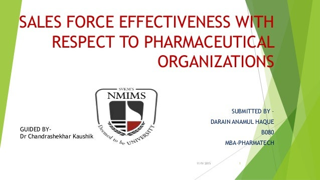 Sales force effectiveness with respect to pharmaceutical organizations