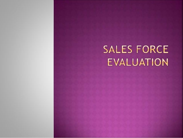 1. Determining the factors that affect sales force performance  Purpose and reasons  Information sources of evaluation ...