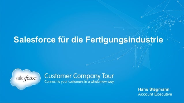 Salesforce für die Fertigungsindustrie Hans Stegmann Account Executive