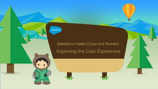 Salesforce Health Cloud and Partners Improving the Care Experience