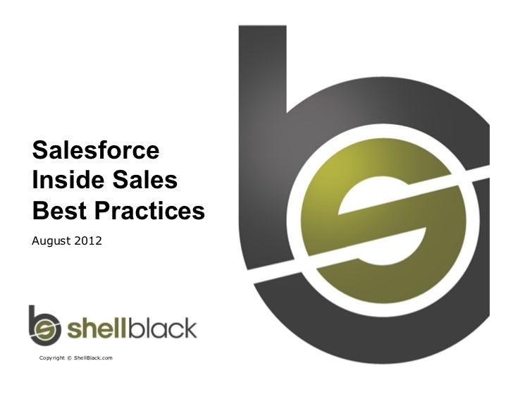 SalesforceInside SalesBest PracticesAugust 2012 Copyright © ShellBlack.com