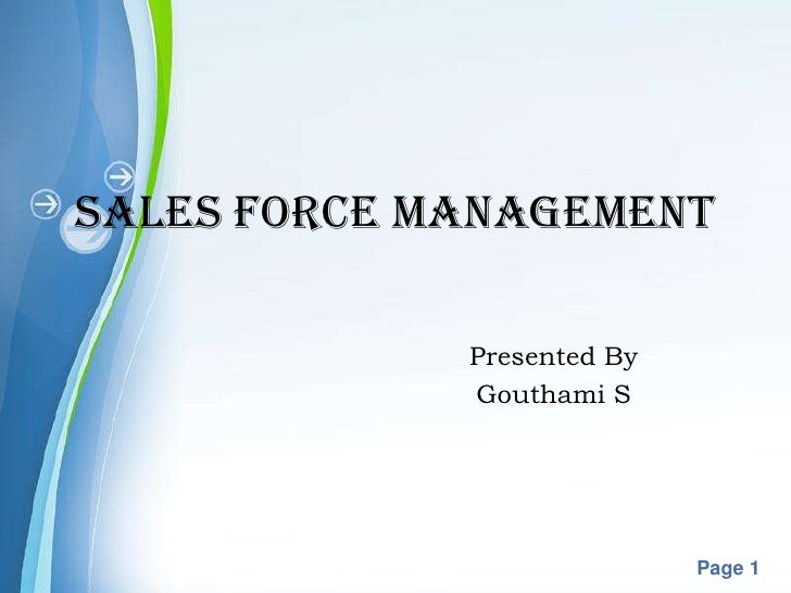 SALES FORCE MANAGEMENT                        Presented By                        Gouthami S       Powerpoint Templates   ...
