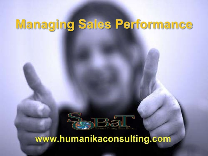 Managing Sales Performance <br />www.humanikaconsulting.com<br />